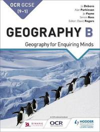 OCR GCSE (9-1) Geography B: Geography for Enquiring Minds by Alan Parkinson