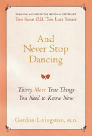 And Never Stop Dancing by Gordon Livingston image