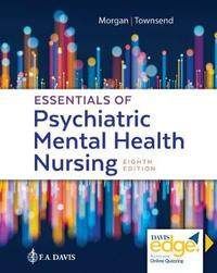 Essentials of Psychiatric Mental Health Nursing by F A Davis Company
