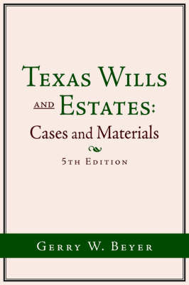 Texas Wills and Estates by Gerry W Beyer image