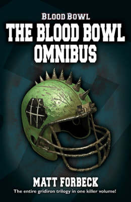 The Blood Bowl Omnibus by Matt Forbeck