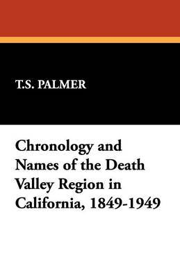 Chronology and Names of the Death Valley Region in California, 1849-1949 by T.S. Palmer image