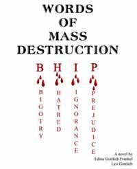 Words of Mass Destruction: Bigotry. Hatred, Ingnorance, Prejudice by Edina Frankel image
