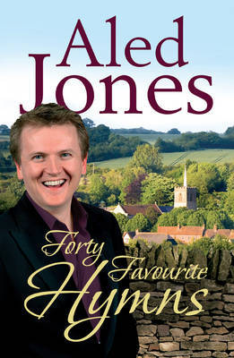 Aled Jones' Forty Favourite Hymns by Aled Jones image