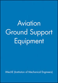 Aviation Ground Support Equipment by IMechE (Institution of Mechanical Engineers) image