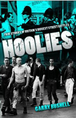 Hoolies by Garry Bushell