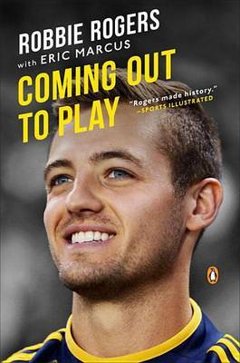Coming Out to Play by Robbie Rogers
