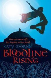 Bloodline Rising by Katy Moran