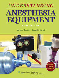 Understanding Anesthesia Equipment by Jerry A. Dorsch image