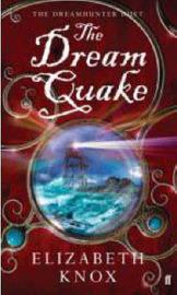 The Dream Quake (Dreamhunter #2) by Elizabeth Knox