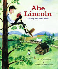 Abe Lincoln: The Boy Who Loved Books by Nancy Carpenter