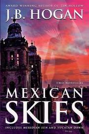 Mexican Skies by J B Hogan