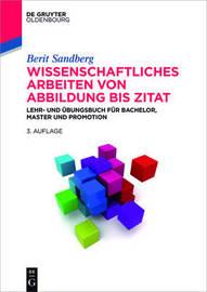 Wissenschaftliches Arbeiten Von Abbildung Bis Zitat by Berit Sandberg