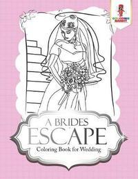 A Brides Escape by Coloring Bandit