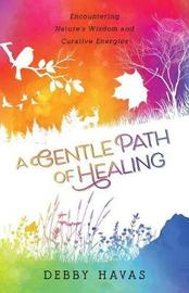 A Gentle Path of Healing by Debby Havas