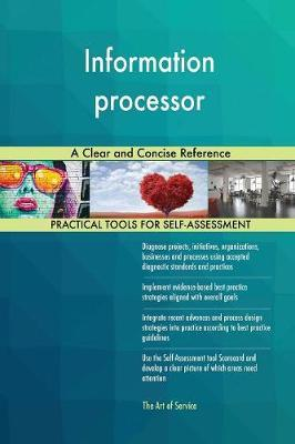 Information Processor a Clear and Concise Reference by Gerardus Blokdyk image