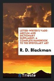 Letter-Writer's Vade-Mecum and Dictionary Supplment by R D Blackman image