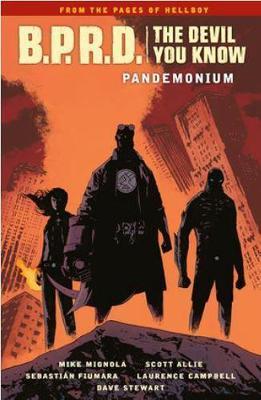 B.p.r.d.: The Devil You Know Volume 2 - Pandemonium by Mike Mignola