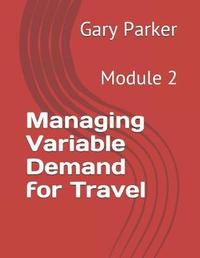 Managing Variable Demand for Travel by Gary Parker