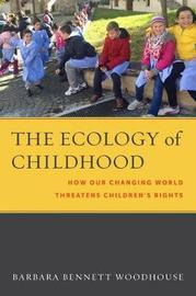 The Ecology of Childhood by Barbara Bennett Woodhouse