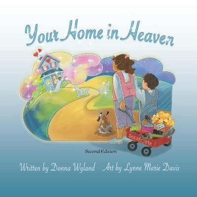 Your Home in Heaven by Donna Wyland