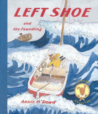 Left Shoe and the Foundling: A Seadog Adventure by Annie O'Dowd image