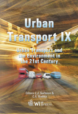 Urban Transport and the Environment in the 21st Century: 9th by C.A. Brebbia