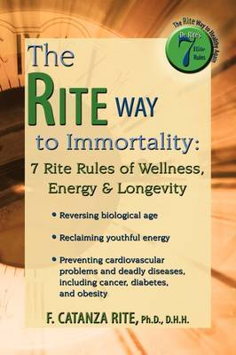 The Rite Way to Immortality. by Ph.D. D.H.H. F. Catanza Rite