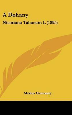 A Dohany: Nicotiana Tabacum L (1895) by Miklos Ormandy