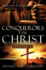 Conquerors for Christ, Volume 2 by Michael , James Robertson image