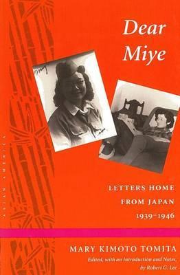 Dear Miye by Mary Kimoto Tomita