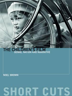 The Children's Film by Noel Brown