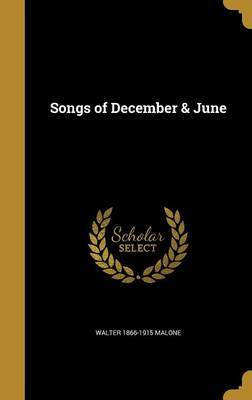 Songs of December & June by Walter 1866-1915 Malone image