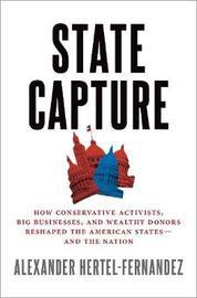 State Capture by Alex Hertel-Fernandez