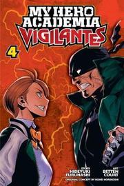 My Hero Academia: Vigilantes, Vol. 4 by Hideyuki Furuhashi