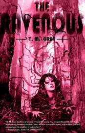 The Ravenous by T M Gray image