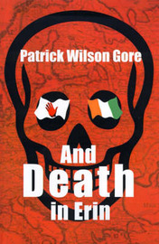 And Death in Erin by Patrick Wilson Gore image