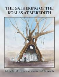The Gathering of the Koalas at Meredith by Rolf Schlagloth