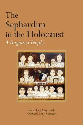 The Sephardim in the Holocaust by Isaac Jack LA (c)vy