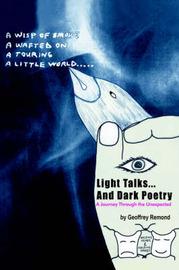 Light Talks...And Dark Poetry by Geoffrey Remond