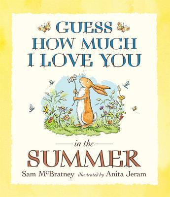 Guess How Much I Love You in the Summer by Sam McBratney image