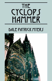 The Cyclops Hammer by Dale , Patrick Myers image
