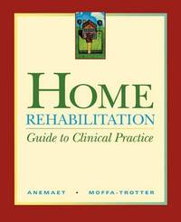 Home Rehabilitation by Wendy K. Anemaet