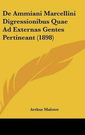 de Ammiani Marcellini Digressionibus Quae Ad Externas Gentes Pertineant (1898) by Arthur Malotet image
