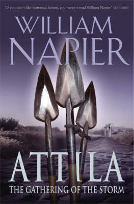 Attila: The Gathering Of The Storm by William Napier