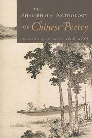 Shambhala Anthology Of Chinese Poetry by J.P. Seaton image