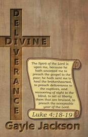 Divine Deliverance; For the Human Race by Gayle Jackson