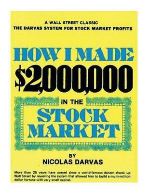 How I Made $2,000,000 in the Stock Market by Nicolas Darvas image