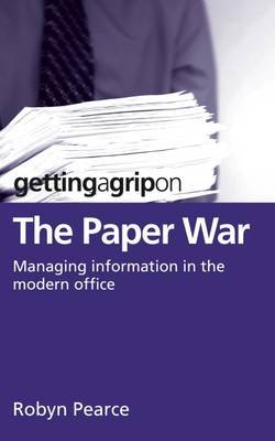 Getting a Grip on the Paper War by Robyn Pearce image