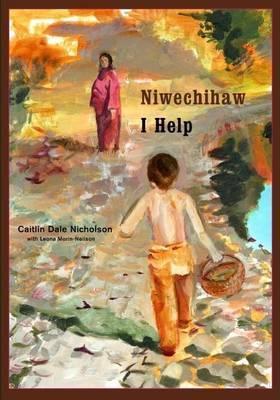 Niwechihaw/I Help